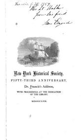 New York During the Last Half Century: A Discourse in Commemoration of the Fifty-third Anniversary of the New York Historical Society, and of the Dedication of Their New Edifice, (November 17, 1857.)