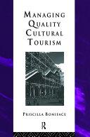 Managing Quality Cultural Tourism