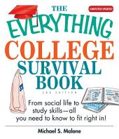 The Everything College Survival Book: From Social Life to Study Skills--All You Need to Fit Right in