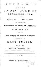 India Courier Extraordinary: Proceedings of Parliament Relating to W. Hastings, Volume 6