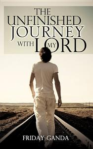 The Unfinished Journey with My Lord Book