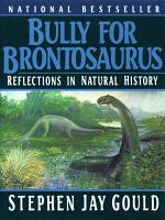 Bully for Brontosaurus  Reflections in Natural History PDF