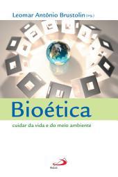Bioética: Cuidar da vida e do meio ambiente