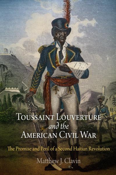 Download Toussaint Louverture and the American Civil War Book