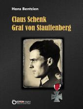 Claus Schenk Graf von Stauffenberg: Der Täter und seine Zeit