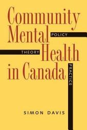 Community Mental Health in Canada: Policy, Theory, and Practice