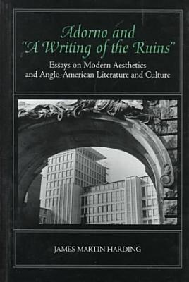 Adorno and  A Writing of the Ruins  PDF