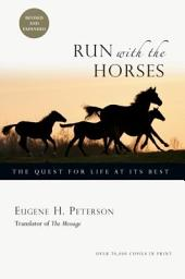 Run with the Horses: The Quest for Life at Its Best, Edition 2