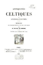 Antiquités celtiques et antédiluviennes: Mémoire sur l'industrie primitive et les arts à leur origine, Volume1