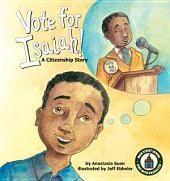 Vote for Isaiah!: A Citizenship Story