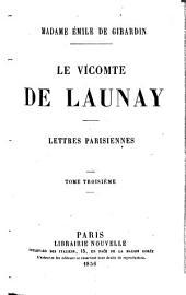 Le Vicomte de Launay: lettres Parisiennes, Volume3