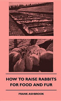 How to Raise Rabbits for Food and Fur PDF