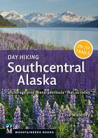 Day Hiking Southcentral Alaska PDF