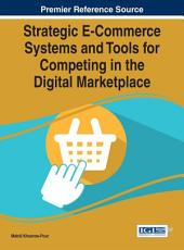 Strategic E-Commerce Systems and Tools for Competing in the Digital Marketplace