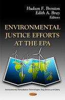 Environmental Justice Efforts at the EPA