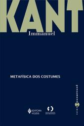 Metafísica dos costumes - Parte I e II