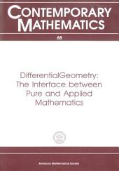 Differential Geometry: The Interface between Pure and Applied Mathematics: The Interface Between Pure and Applied Mathematics : Proceedings of a Conference Held April 23-25, 1986 with Support from the National Science Foundation