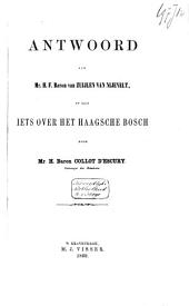 Antwoord aan Mr. H. F. Baron van Zuylen van Nyevelt, op zijn Iets over het Haagsche Bosch: Volume 1
