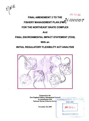 Amendment 3 to the Fishery Management Plan  FMP  for the Northeast Skate Complex  with an Initial Regulatory Flexibility Act Analysis PDF
