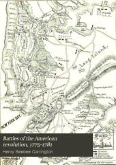 Battles of the American Revolution, 1775-1781: Historical and Military Criticism, with Topographical Illustration