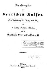 Die Geschichte der deutschen Kaiser ... Mit 49 ... Holzschnitten