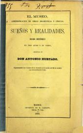Sueños y realidades: drama histórico en tres actos y en verso