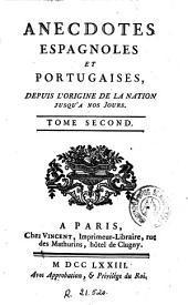 Anecdotes espagnoles et portugaises: depuis l'origine de la nation jusq'a nos jours