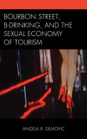Bourbon Street  B Drinking  and the Sexual Economy of Tourism PDF