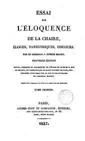 Essai sur l'éloquence de la chaire, 1: éloges, panégyriques, discours, Volume1