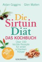 Die Sirtuin Di  t   Das Kochbuch PDF