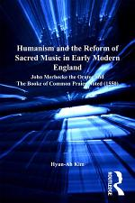 Humanism and the Reform of Sacred Music in Early Modern England