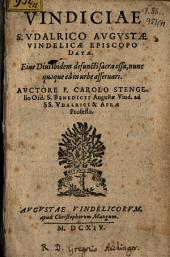 Vindiciae S[ancto] Udalrico Augustae Vind. episcopi datae