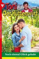 Toni der H  ttenwirt 301     Heimatroman PDF