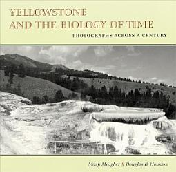Yellowstone And The Biology Of Time Book PDF