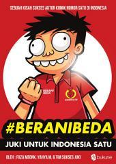 #BeraniBeda Juki Untuk Indonesia Satu