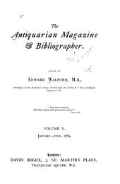 The Antiquarian Magazine & Bibliographer: Volume 5