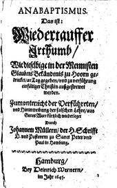 Anabaptismus, Das ist: Widertauffer Irrthumb, Wie dieselbigen in der Mennisten Glaubens Bekändtnis zu Hoorn gedrucket, an Tag gedrucket, an Tag gegeben, und zu verführung einfältiger Christen außgestrewet werden