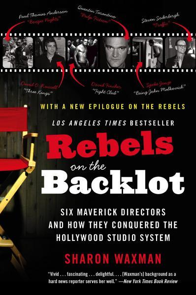 Download Rebels on the Backlot Book