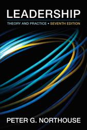 Leadership: Theory and Practice, Edition 7