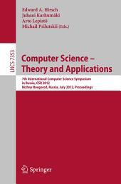 Computer Science -- Theory and Applications: 7th International Computer Science Symposium in Russia, CSR 2012, Niszhny Novgorod, Russia, July 3-7, 2012, Proceedings