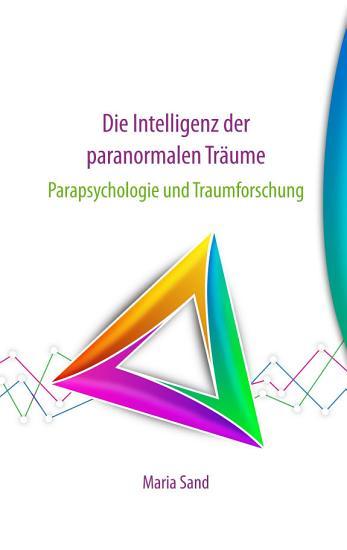 Die Intelligenz der paranormalen Tr  ume PDF