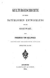 Kulturgeschichte in ihrer natürlichen entwicklung bis zur gegenwart: Mittelalter und neuzeit