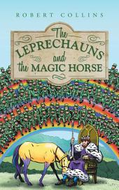 The Leprechauns and the Magic Horse