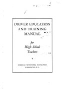 Driver Education and Training Manual for High School Teachers