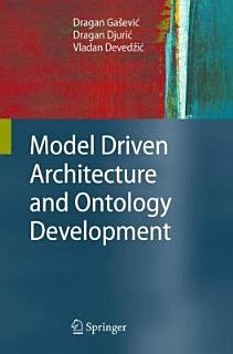 Model Driven Architecture and Ontology Development Book