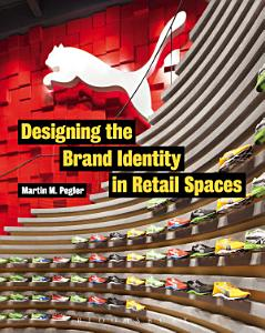 Designing the Brand Identity in Retail Spaces Book