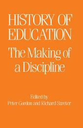 The History of Education: The Making of a Discipline