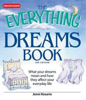 The Everything Dreams Book: What Your Dreams Mean And How They Affect Your Everyday Life, Edition 3