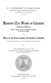 Manson's Eye Worm of Chickens (Oxyspirurs Mansoni) with a General Review of Nematodes Parasitic in the Eyes of Birds, and Notes on the Spiny-suckered Tapeworms of Chickens (Davainea Echinobothrida (