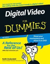 Digital Video For Dummies: Edition 4